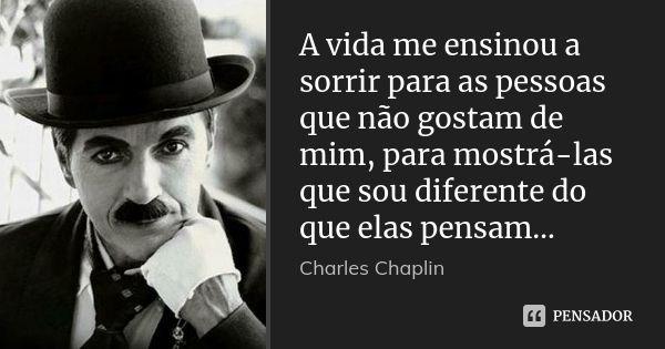 Mensagens De Charles Chaplin Em 2020 Indiretas Para As Inimigas