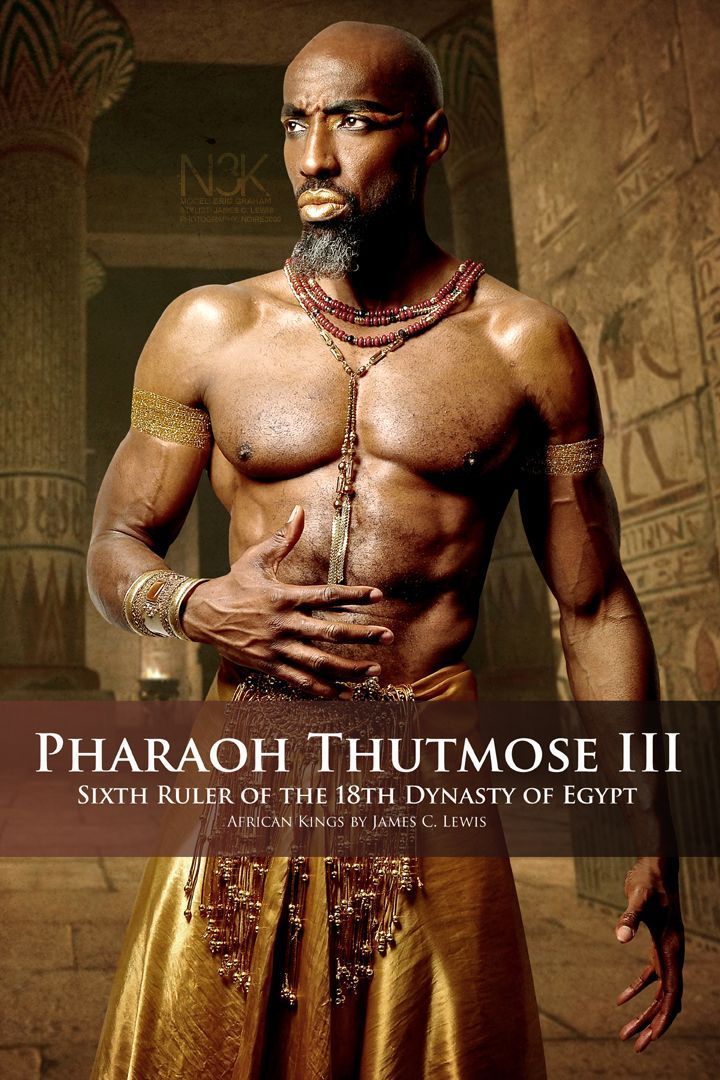 AFRICAN KINGS by International Photographer James C. Lewis   Thutmose III (1481…