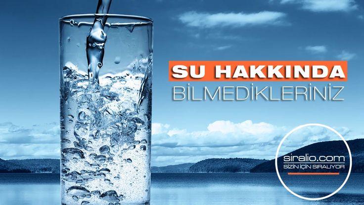 SU HAKKINDA BİLMEDİKLERİNİZ | siralio.com