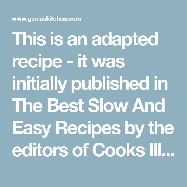 This is an adapted recipe - it was initially published in The Best Slow And Easy Recipes by the editors of Cooks Illustrated ( 2008, $35) using boneless pork loin. I prefer to use a Boston butt or boned rolled pork shoulder, moister And much more economical. The cocotte method of using a tightly covered cooking vessel, low heat And minimal extra liquid makes for a wonderful dish. Ive listed the ubiquitous Granny Smith apples but we use Limber Twigs, a great keeping/cooking apple, stored over…