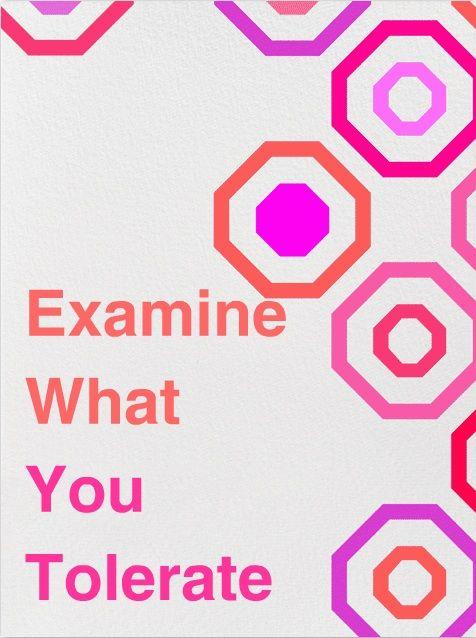 Examine what you tolerate #quote #quotes