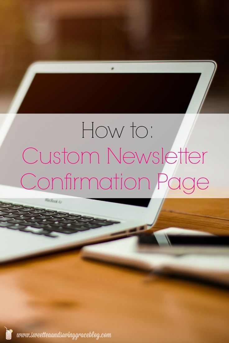 How to create a custom newsletter confirmation page by Sweet Tea and Saving Grace