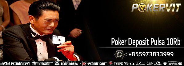Idn Poker Deposit Pulsa 10rb Tanpa Potongan Poker Mobile Poker Agen