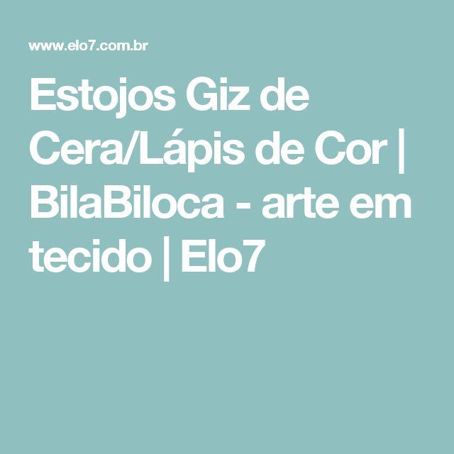Estojos Giz de Cera/Lápis de Cor | BilaBiloca - arte em tecido | Elo7