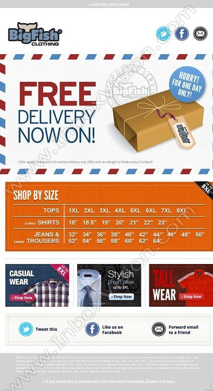 Company: Big Fish Clothing  Subject: Free Delivery Now On - One Day Only!  INBOXVISION, a global email gallery/database of 1.5 million B2C and B2B promotional email/newsletter templates, provides email design ideas and email marketing intelligence. www.inboxvision.c... #EmailMarketing  #DigitalMarketing  #EmailDesign  #EmailTemplate  #InboxVision  #SocialMedia  #EmailNewsletters