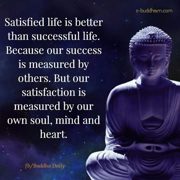 Quotations For Success In Life: Satisfied Life Is Better Than A Successful Life.