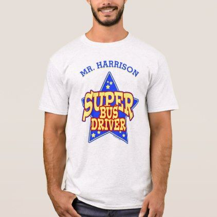 #funny - #Personalized Super Star Bus Driver T-Shirt