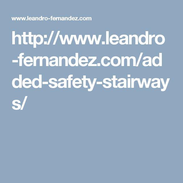 http://www.leandro-fernandez.com/added-safety-stairways/