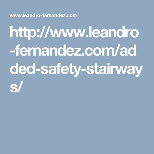 http://www.leandro-fernandez.com/added-safety-stairways/