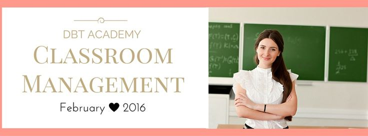 DBT ACADEMY - Classroom Management Resources
