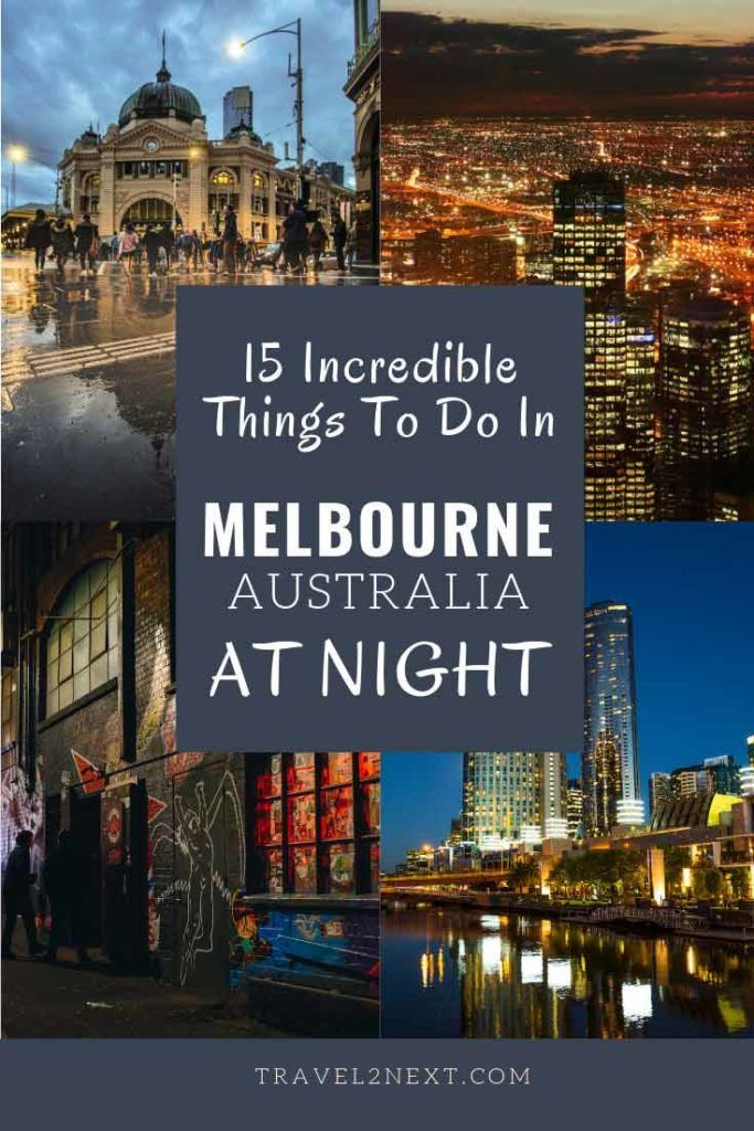 15 Exciting Things To Do In Melbourne At Night Melbourne Trip Melbourne Travel Australia Tourism