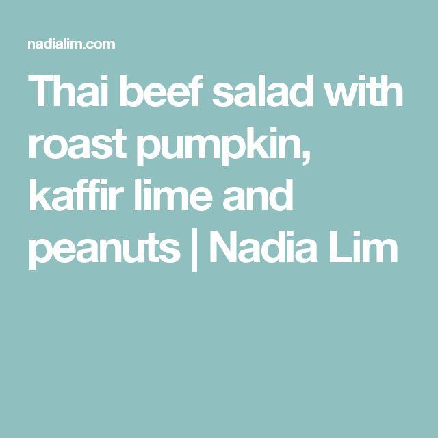 Thai beef salad with roast pumpkin, kaffir lime and peanuts | Nadia Lim