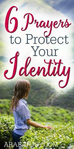 We must retrain our brains to block Satan's lies and believe in God's truth. Here are 6 prayers to protect your identity.