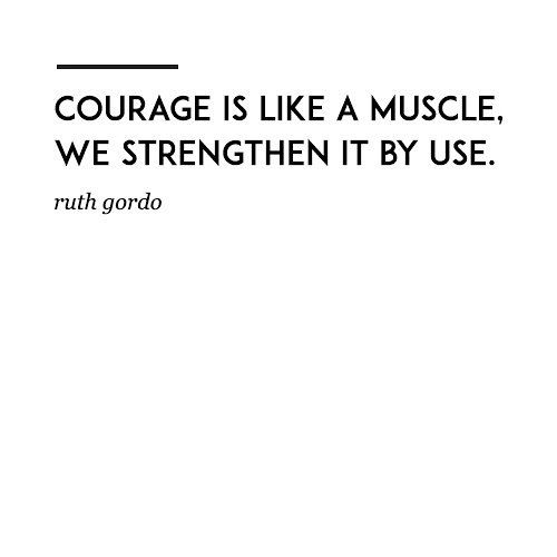Fitting for life, the world, business and love. Dare to be courageous.  #quotesbyti