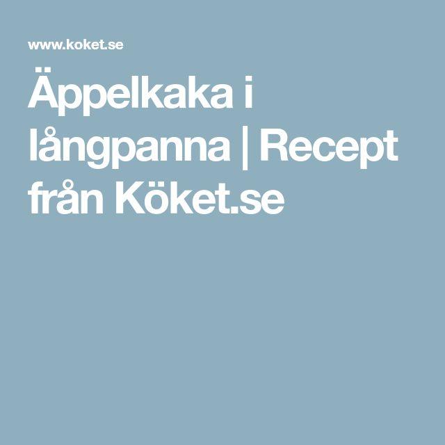 Äppelkaka i långpanna | Recept från Köket.se