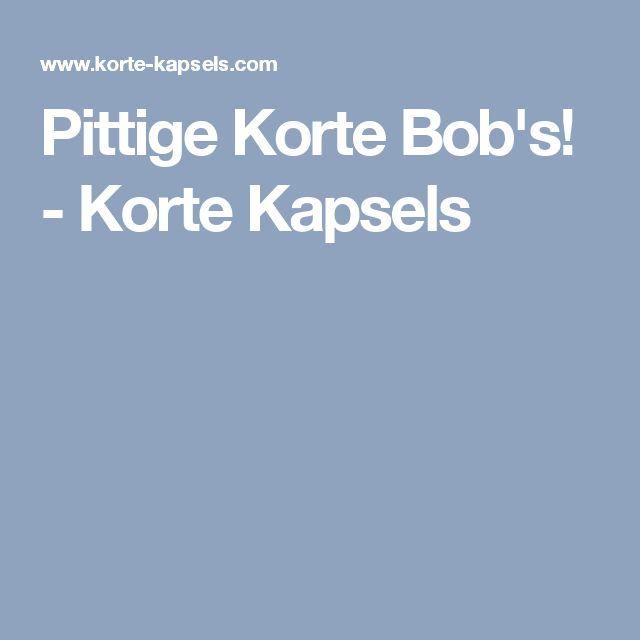 Pittige Korte Bob's! - Korte Kapsels