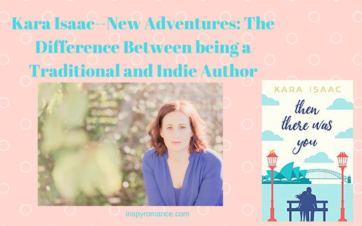 Kara Isaac--New Adventures: The Difference Between being a Traditional and Indie Author #giveaway