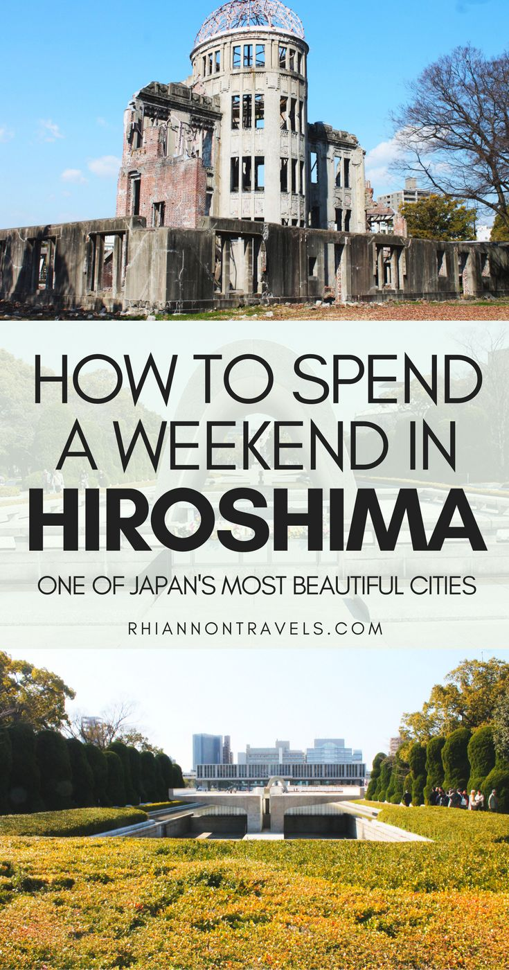 How To Spend a Weekend in Hiroshima, Japan
