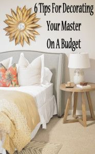 6 Tips for decorating your master bedroom on a budget, but still having it look great!
