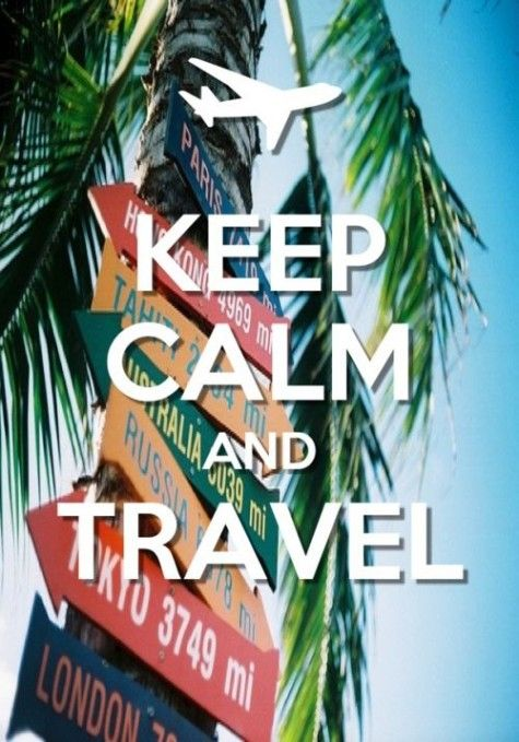 Keep calm and travel! A great pin from @Maegan Power Noble!