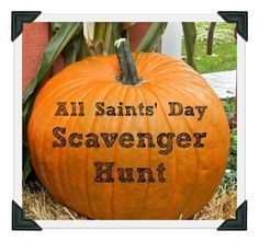 Better Than Eden: The All Saints' Day Scavenger Hunt                                                                                                                                                                                 More