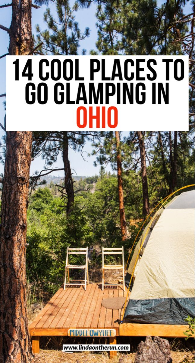 14 Coolest Places To Go Glamping In Ohio In 2021 Go Glamping Glamping Places To Go
