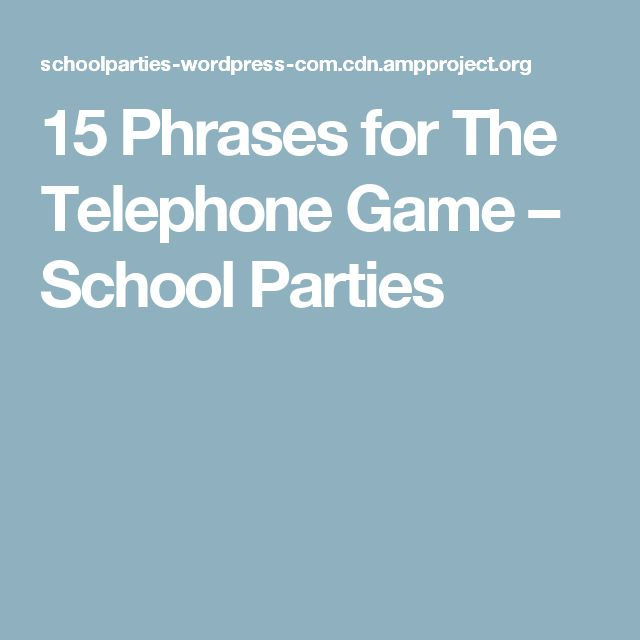 15 Phrases for The Telephone Game – School Parties