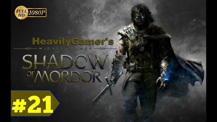 Middle Earth Shadow of Mordor (PC) Gameplay Walkthrough Part 21: Mordor ...