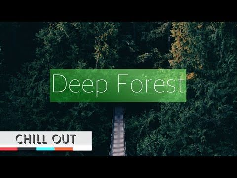 BEST DOWNTEMPO CHILL OUT MUSIC MIX |  Natural relaxation & Focus Series  - YouTube