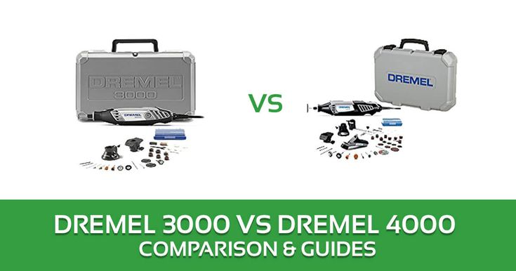 Dremel 3000 vs 4000 Rotary Tool Kit Comparison and Reviews