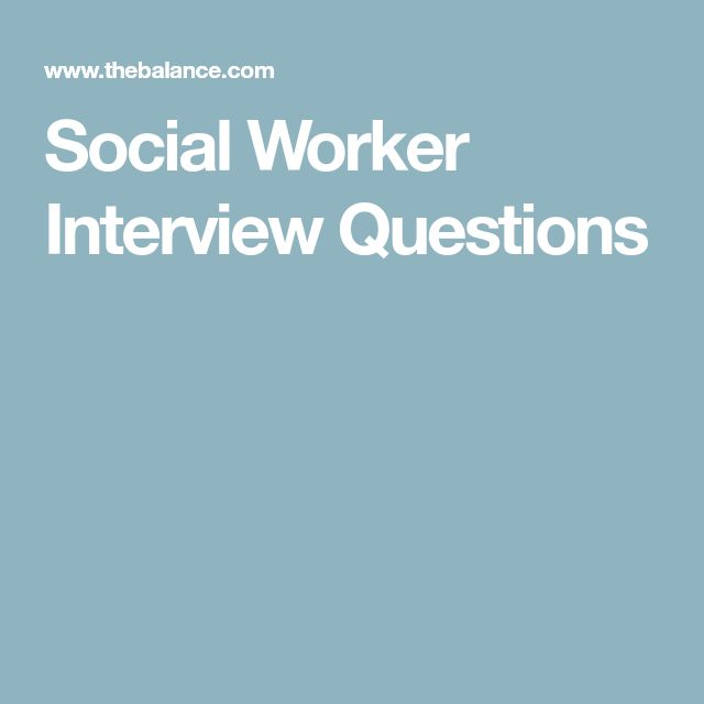 social worker interview questions - Social Work Interview Questions For Social Workers