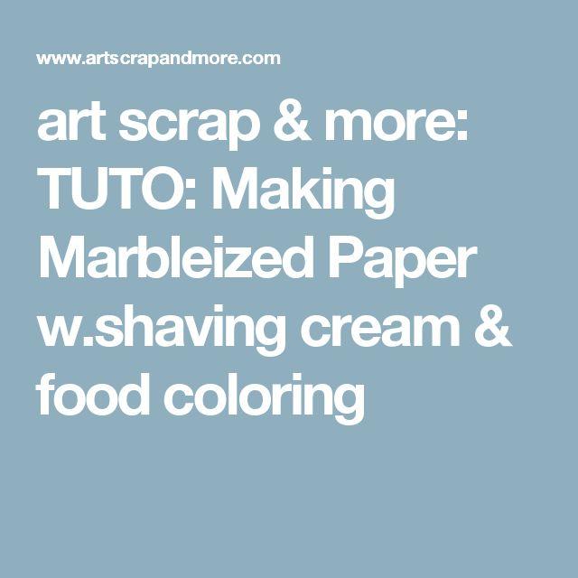 art scrap & more: TUTO: Making Marbleized Paper w.shaving cream & food coloring