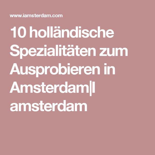 10 holländische Spezialitäten zum Ausprobieren in Amsterdam I amsterdam