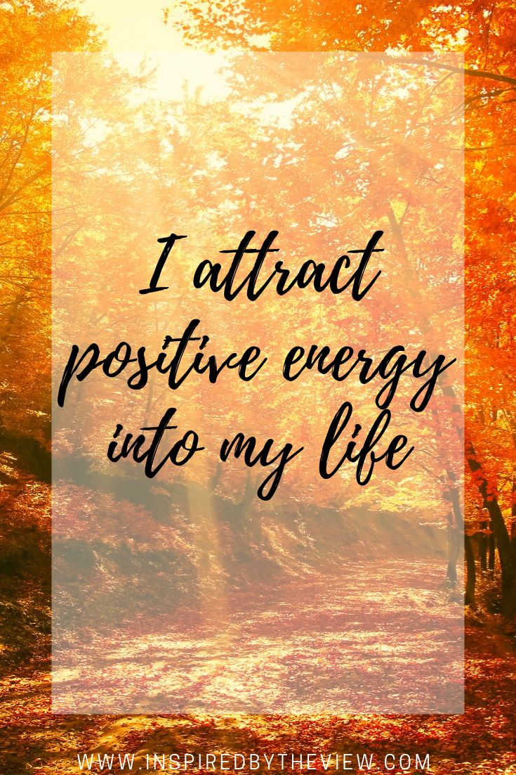 I Attract positive energy into my life #affirmations #