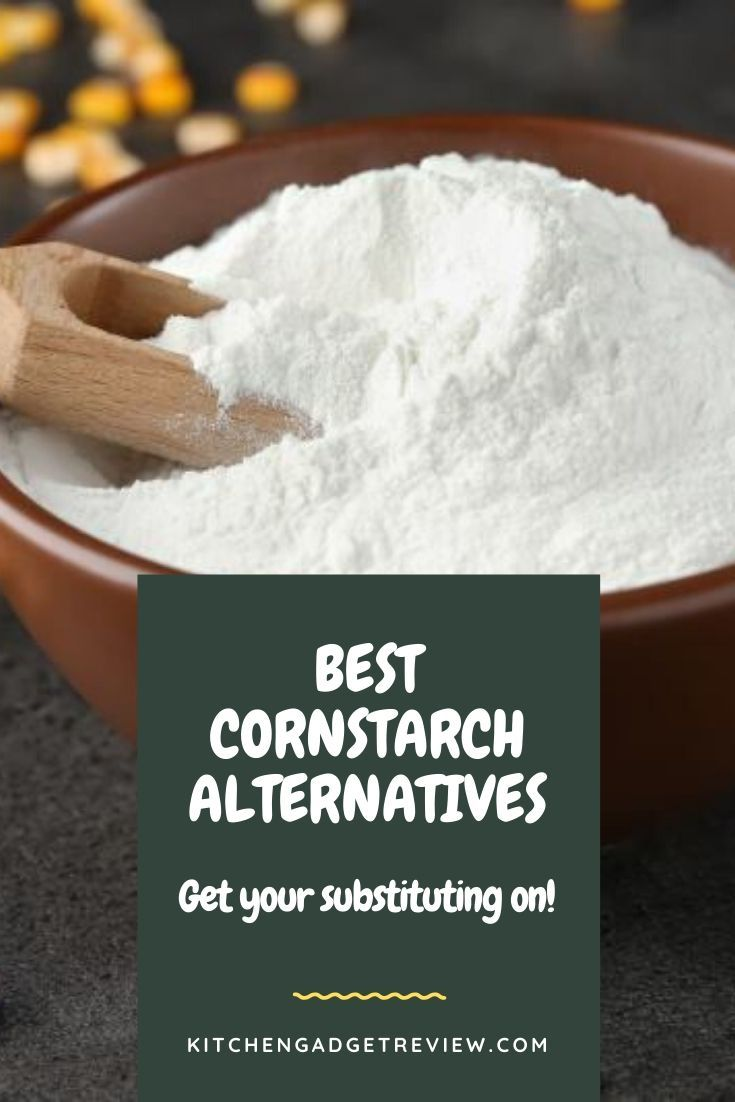 Cornstarch Substitutes And Alternatives Top 10 Picks Cornstarch Substitute Baking Substitutes Corn Starch
