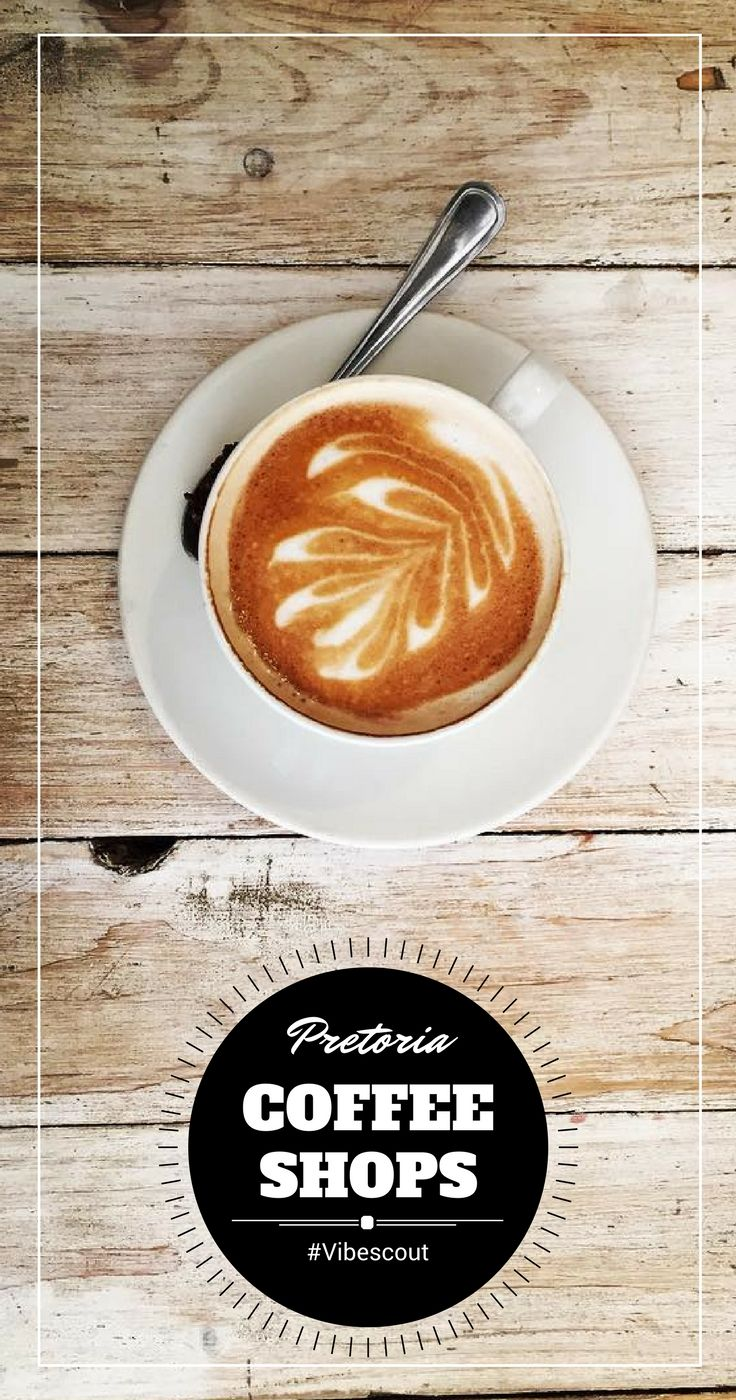 Time for a coffee break! Check our list of coffee shop in town.  #Coffeepretoria#coffeelovers#coffeshopspretoria