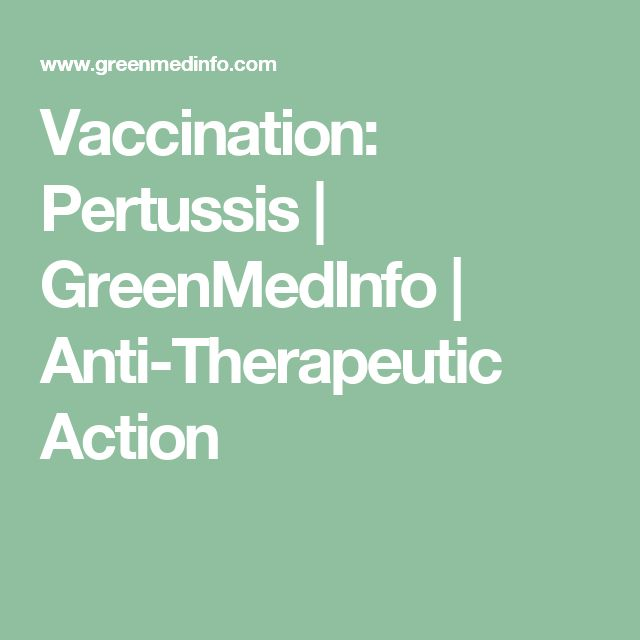Vaccination: Pertussis | GreenMedInfo | Anti-Therapeutic Action