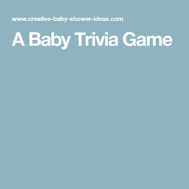 A Baby Trivia Game