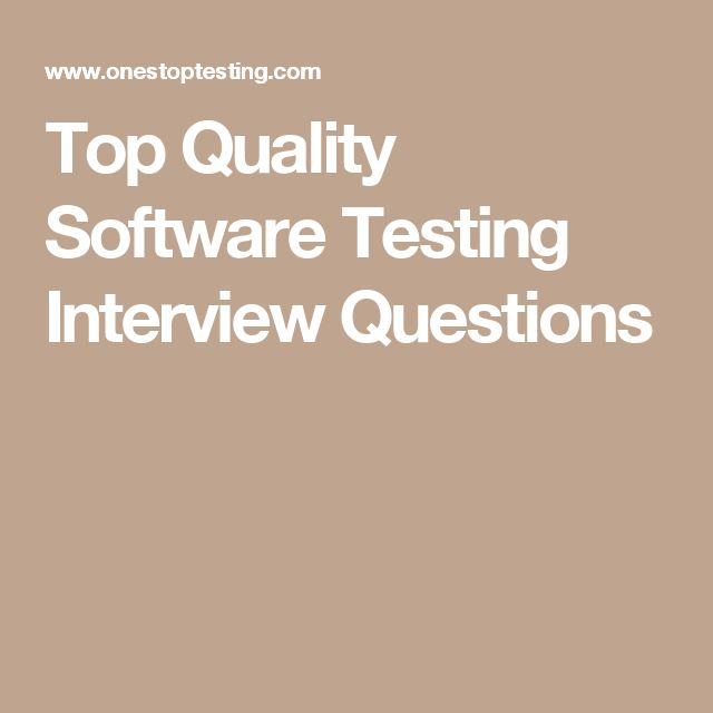 Top Quality Software Testing Interview Questions