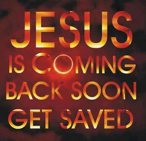 Jesus is coming soon.