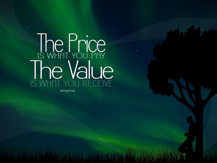 "Free Download - An inspirational wallpaper with the quote, ""The price is what you pay. The value is what you receive."""