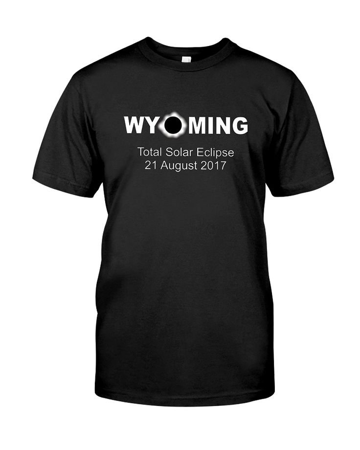 CHECK OUT OTHER AWESOME DESIGNS HERE!  Wyoming Total Solar Eclipse Shirt is to help you remember the great total solar eclipse of 21 August 2017. Its path of totality is in Oregon Idaho Wyoming Nebraska Kansas Missouri Illinois Kentucky Tennessee North South Carolina Georgia  This shirt is perfect if you live in Wyoming or are viewing the eclipse from Wyoming , and makes a great gift for people who live along the path of totality