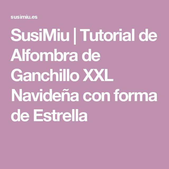 SusiMiu |   Tutorial de Alfombra de Ganchillo XXL Navideña con forma de Estrella