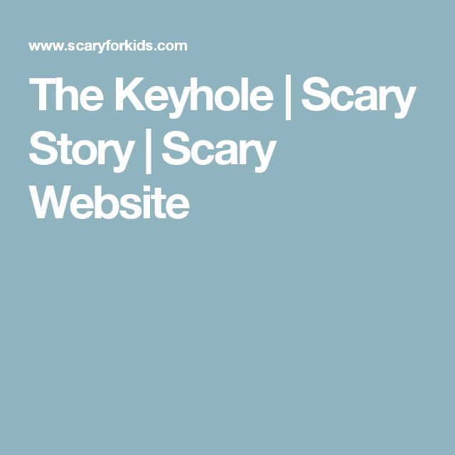 The Keyhole | Scary Story | Scary Website