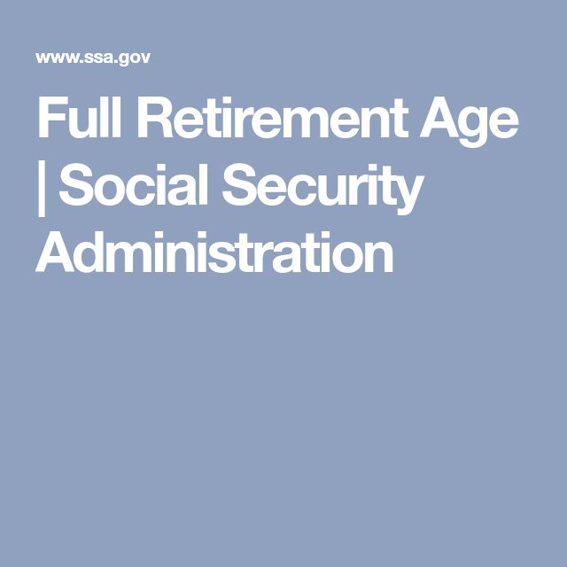 Full Retirement Age | Social Security Administration