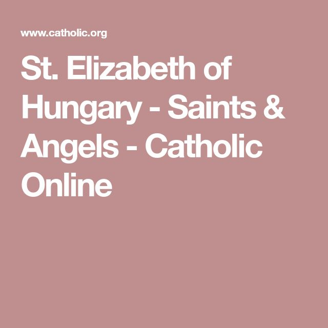 St. Elizabeth of Hungary - Saints & Angels - Catholic Online