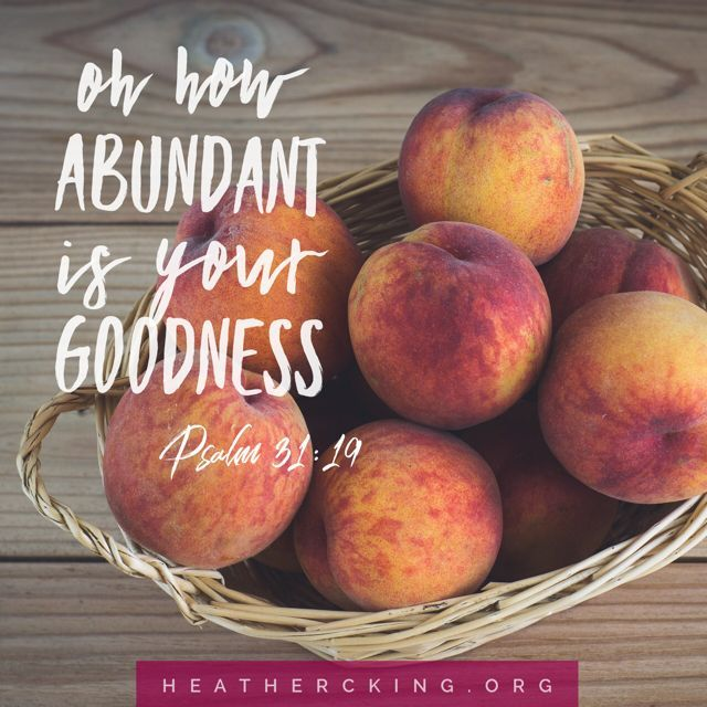 His abundance offers us rest.  His abundance means we can trust Him and we can let Him do the work and we can worship and rejoice because our God is full-to-overflowing with the very mercy, grace, love, and goodness that we need.    Oh, how abundant is your goodness, (Psalm 31:19 ESV)    Great is our Lord, and abundant in power (Psalm 147:5 ESV).