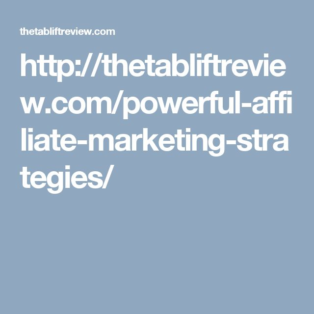 http://thetabliftreview.com/powerful-affiliate-marketing-strategies/