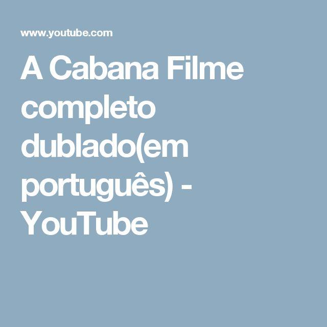 A Cabana Filme completo dublado(em português) - YouTube
