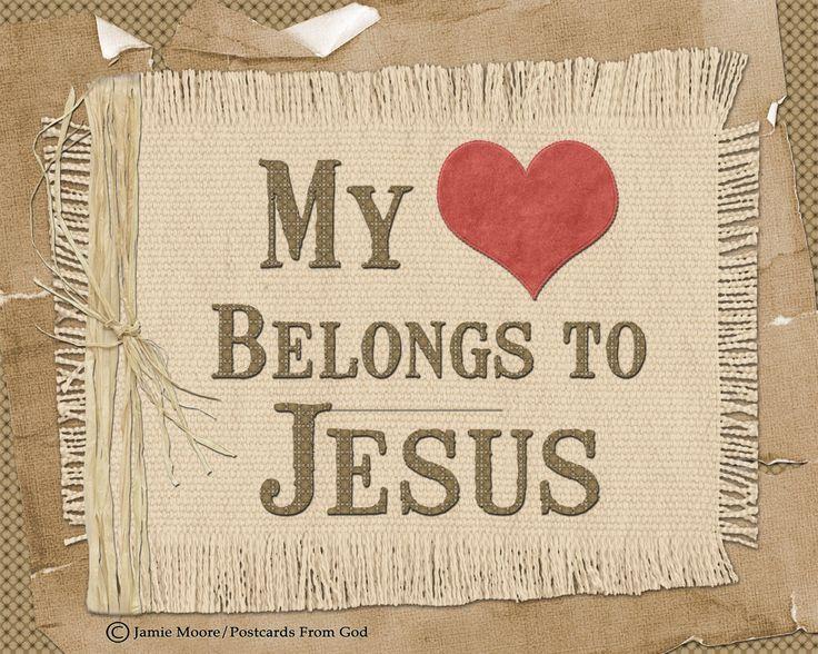 Does your heart belong to Jesus?  www.etsy.com/shop/PostcardsFromGod www.etsy.com/shop/MasterpieceDesigns